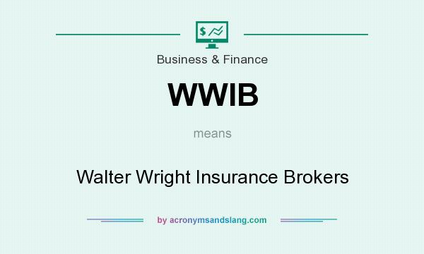 What does WWIB mean? It stands for Walter Wright Insurance Brokers