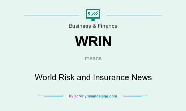 What does WRIN mean? It stands for World Risk and Insurance News