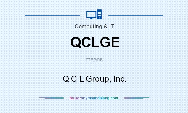 What does QCLGE mean? It stands for Q C L Group, Inc.