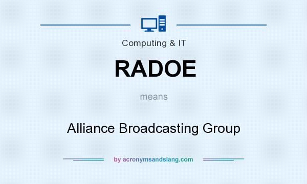 What does RADOE mean? It stands for Alliance Broadcasting Group