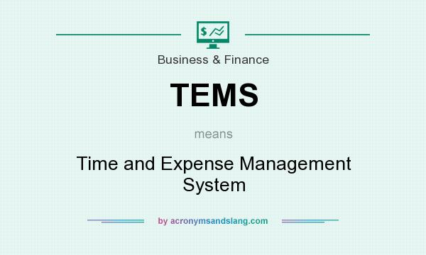 What does TEMS mean? It stands for Time and Expense Management System