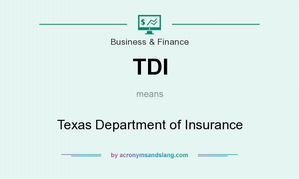 What does TDI mean? It stands for Texas Department of Insurance
