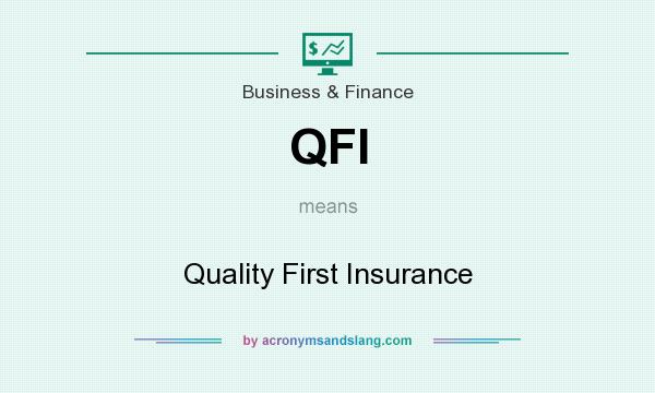 What does QFI mean? It stands for Quality First Insurance