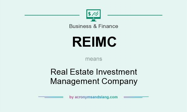 What does REIMC mean? It stands for Real Estate Investment Management Company