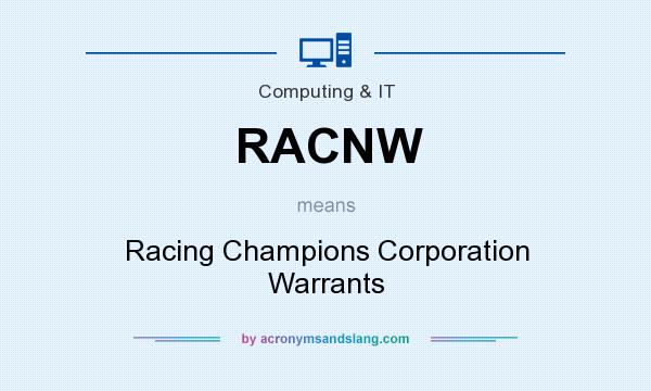 What does RACNW mean? It stands for Racing Champions Corporation Warrants