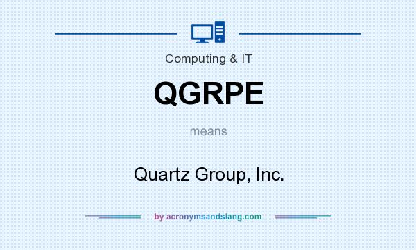 What does QGRPE mean? It stands for Quartz Group, Inc.