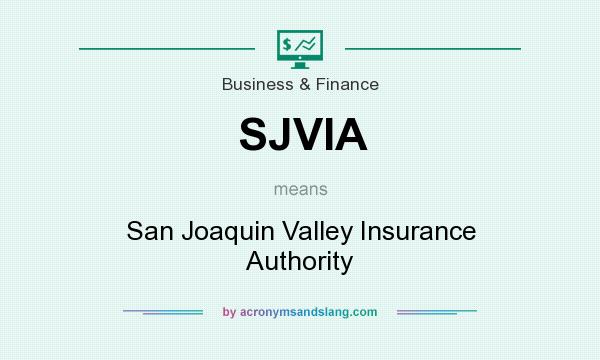 What does SJVIA mean? It stands for San Joaquin Valley Insurance Authority