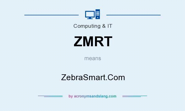 What does ZMRT mean? It stands for ZebraSmart.Com