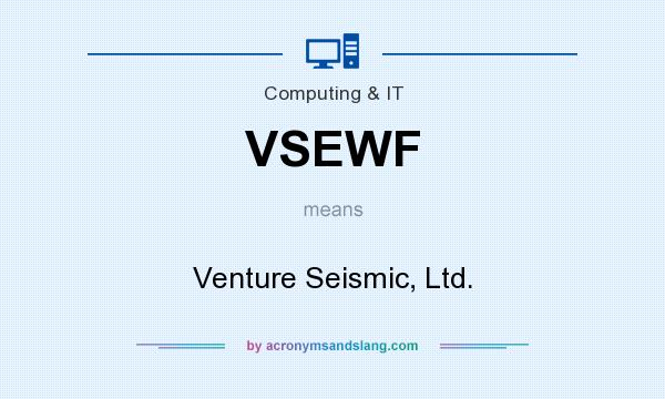 What does VSEWF mean? It stands for Venture Seismic, Ltd.