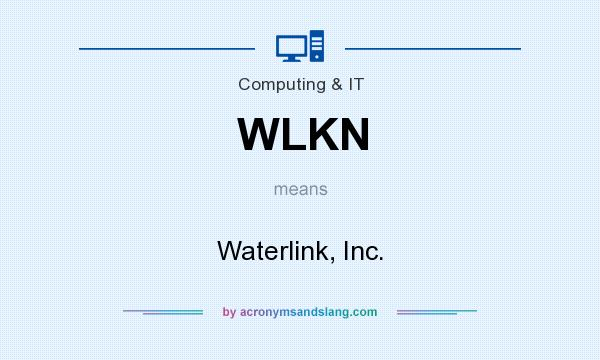 What does WLKN mean? It stands for Waterlink, Inc.