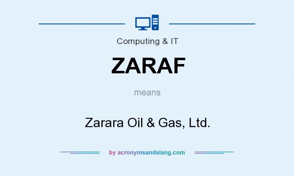 What does ZARAF mean? It stands for Zarara Oil & Gas, Ltd.