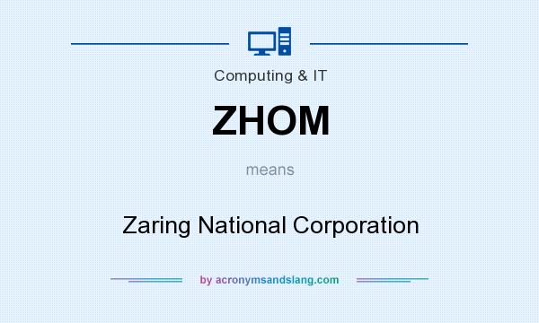 What does ZHOM mean? It stands for Zaring National Corporation