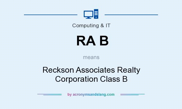What does RA B mean? It stands for Reckson Associates Realty Corporation Class B