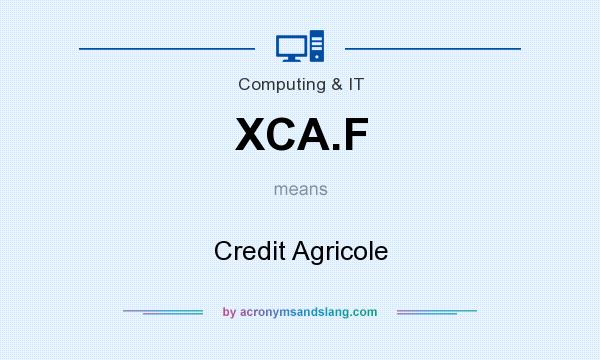 What does XCA.F mean? It stands for Credit Agricole