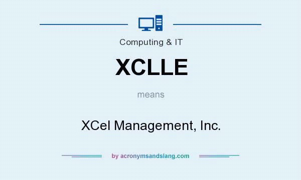 What does XCLLE mean? It stands for XCel Management, Inc.