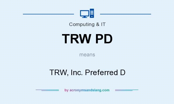 What does TRW PD mean? It stands for TRW, Inc. Preferred D