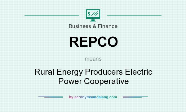 What does REPCO mean? It stands for Rural Energy Producers Electric Power Cooperative