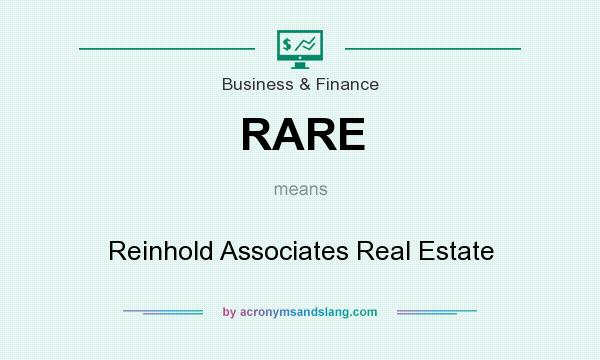 What does RARE mean? It stands for Reinhold Associates Real Estate