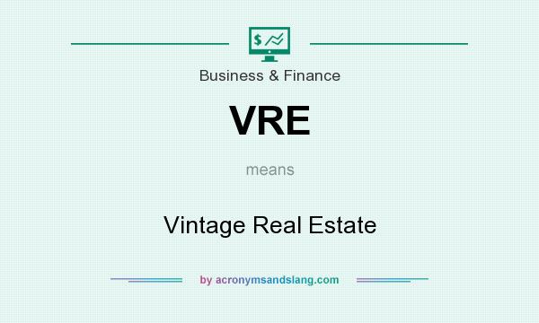 What does VRE mean? It stands for Vintage Real Estate