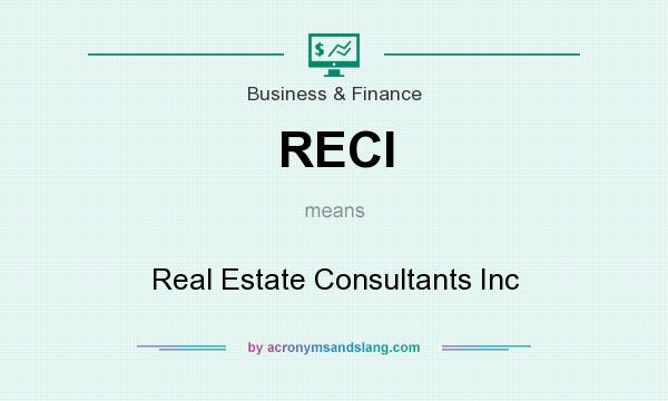 What does RECI mean? It stands for Real Estate Consultants Inc