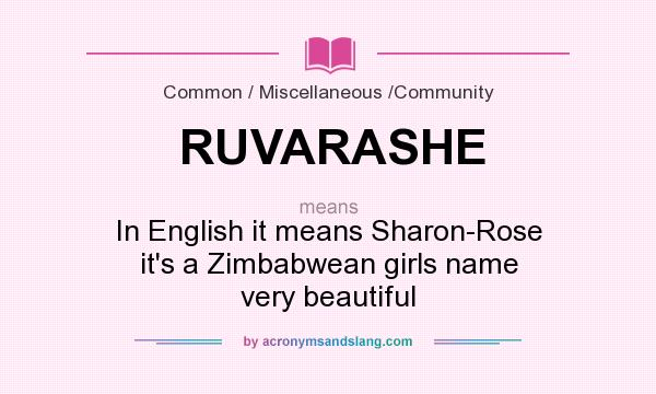 What does ruvarashe mean definition of ruvarashe ruvarashe definition of ruvarashe ruvarashe stands for in english it means sharon rose its a zimbabwean girls name very beautiful by acronymsandslang voltagebd Choice Image