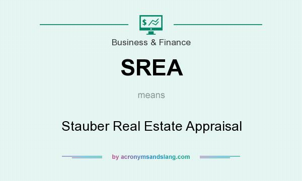 What does SREA mean? It stands for Stauber Real Estate Appraisal