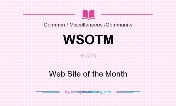 What does WSOTM mean? It stands for Web Site of the Month