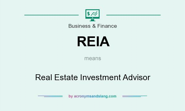What does REIA mean? It stands for Real Estate Investment Advisor