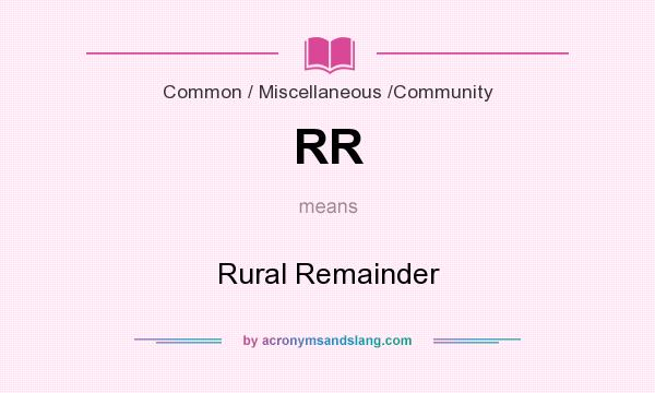 What does RR mean? It stands for Rural Remainder
