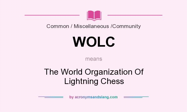 What does WOLC mean? It stands for The World Organization Of Lightning Chess