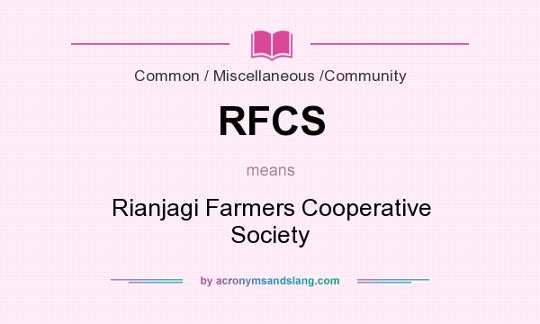 What does RFCS mean? It stands for Rianjagi Farmers Cooperative Society