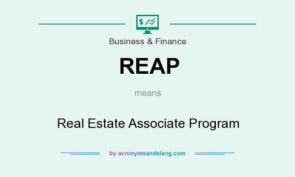 What does REAP mean? It stands for Real Estate Associate Program