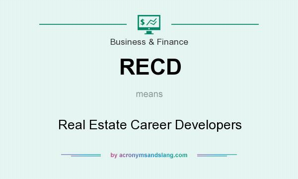 What does RECD mean? It stands for Real Estate Career Developers