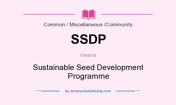 What does SSDP mean? It stands for Sustainable Seed Development Programme