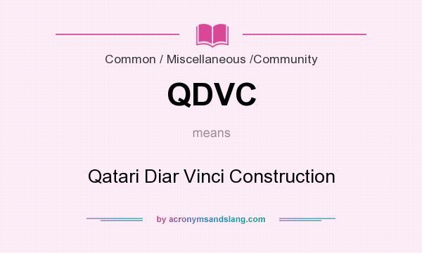What does QDVC mean? It stands for Qatari Diar Vinci Construction
