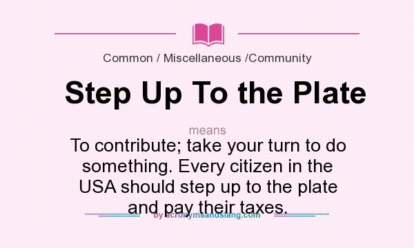 Step Up To The Plate Definition