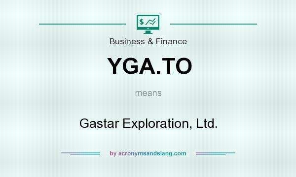 What does YGA.TO mean? It stands for Gastar Exploration, Ltd.