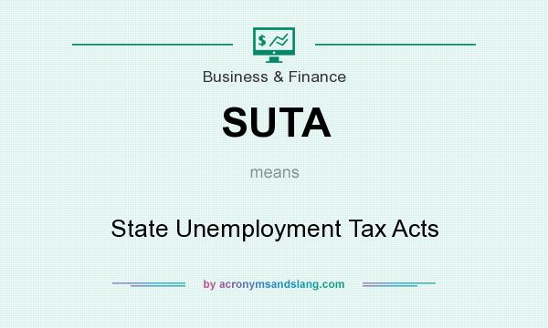 What does SUTA mean? It stands for State Unemployment Tax Acts
