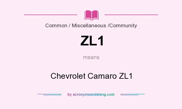 What does ZL1 mean? It stands for Chevrolet Camaro ZL1