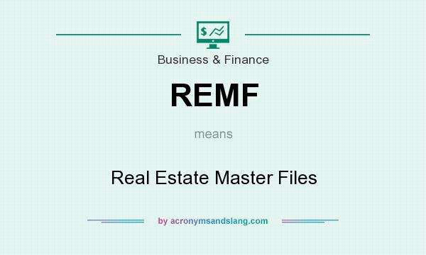 What does REMF mean? It stands for Real Estate Master Files