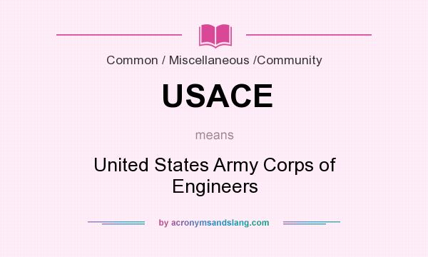 What does USACE mean? It stands for United States Army Corps of Engineers