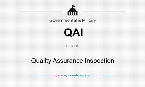 What does QAI mean? It stands for Quality Assurance Inspection