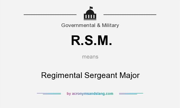 What does R.S.M. mean? It stands for Regimental Sergeant Major
