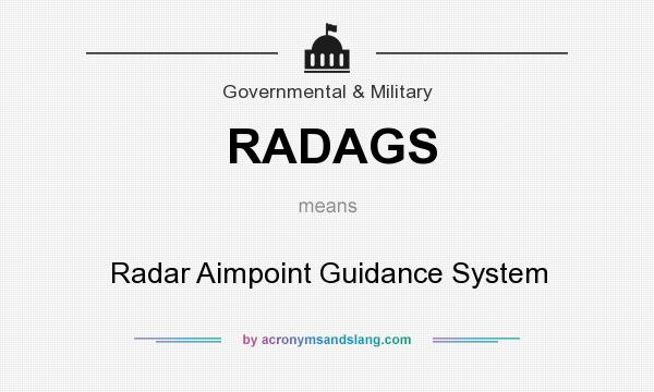 What does RADAGS mean? It stands for Radar Aimpoint Guidance System