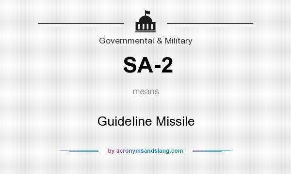 What does SA-2 mean? It stands for Guideline Missile