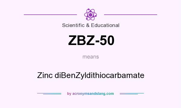 What does ZBZ-50 mean? It stands for Zinc diBenZyldithiocarbamate