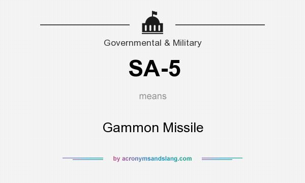 What does SA-5 mean? It stands for Gammon Missile