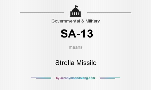 What does SA-13 mean? It stands for Strella Missile