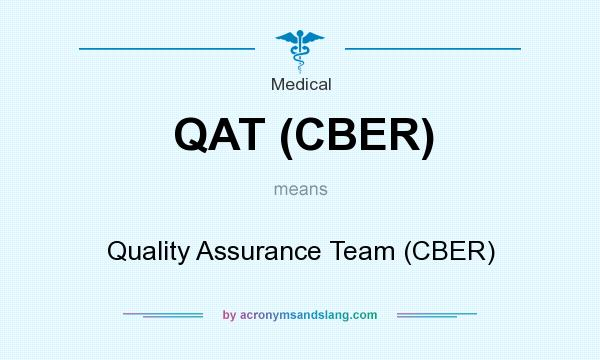 What does QAT (CBER) mean? It stands for Quality Assurance Team (CBER)
