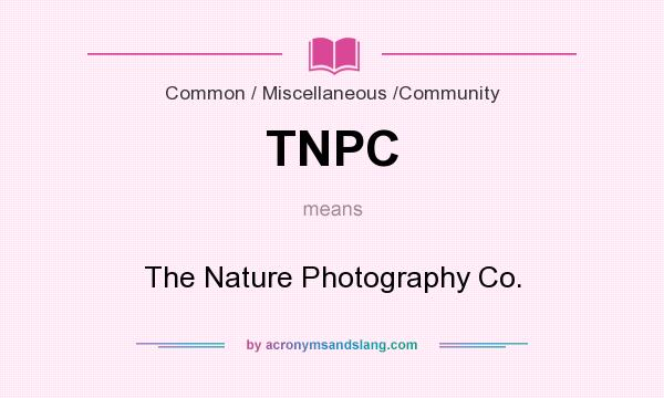 What does TNPC mean? It stands for The Nature Photography Co.